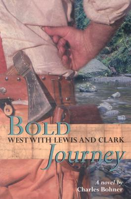 Bold Journey By Bohner, Charles H.